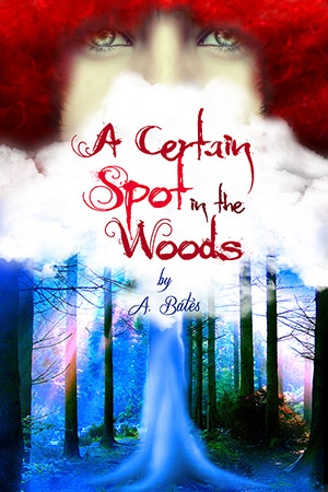 A Certain Spot In The Woods, by A. Bates