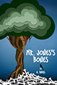 Mr. Jones's Bones, by A. Bates