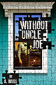 Without Uncle Joe, by A. Bates
